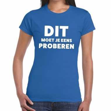 Dit moet je eens proberen beurs/evenementen blauw dames t-shirt kopen