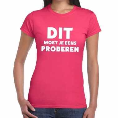 Dit moet je eens proberen beurs/evenementen roze dames t-shirt kopen
