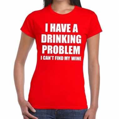 Drinking problem wine tekst rood dames t-shirt kopen