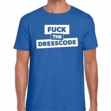 Fuck the dresscode tekst blauw heren t-shirt kopen