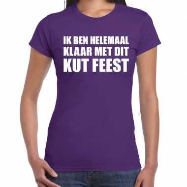Ik ben helemaal klaar dit kut feest paars dames t-shirt kopen