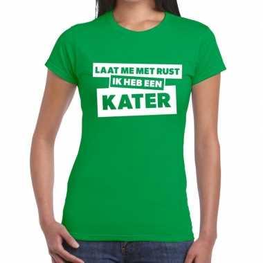 Laat me rust ik heb een kater tekst groen dames t-shirt kopen