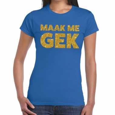 Maak me gek glitter tekst blauw dames t-shirt kopen