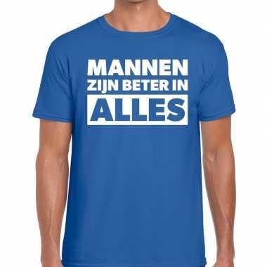 Mannen zijn beter alles tekst blauw heren t-shirt kopen
