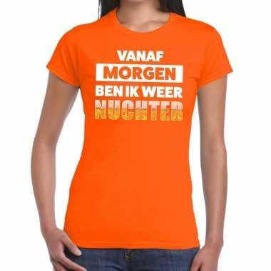 Vanaf morgen ben ik weer nuchter tekst oranje dames t-shirt kopen