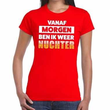 Vanaf morgen ben ik weer nuchter tekst rood dames t-shirt kopen