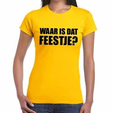 Waar is dat feestje? tekst geel dames t-shirt kopen