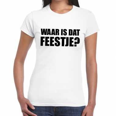 Waar is dat feestje? tekst wit dames t-shirt kopen