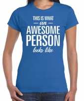 Awesome person persoon cadeau blauw dames t-shirt