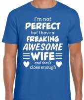 Freaking awesome wife vrouw cadeau blauw t-shirt
