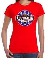 Have fear australia is here australie supporter rood dames t shirt