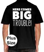 Here comes big trouble grote maten polo zwart heren t-shirt